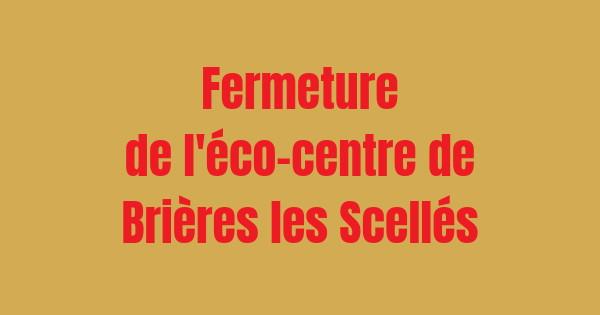 Fermeture de l'éco-centre de Brières les Scellés