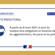 ARRETE PREFECTORAL N° 2021 - PREF - DCSIPC-BDPC N°219 du du 4 mars 2021 portant obligation du port du masque dans les agglomérations ainsi que dans les parcs et jardins dans le cadre de la lutte contre l'épidémie de COVID 19